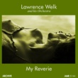 Lawrence Welk and his Orchestra My Reverie