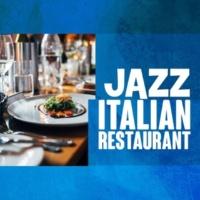 Italian Restaurant Music of Italy Jazz Italian Restaurant