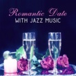 Easy Listening Restaurant Jazz Romantic Date with Jazz Music ‐ Sensual Jazz, Erotic Moves, Chilled Evening, Candle Light Dinner, Smooth Sounds