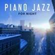 Peaceful Piano Music Collection Piano Jazz for Night ‐ Relaxing Jazz Music, Sounds to Sleep, Soothing Piano, Sweet Dreams