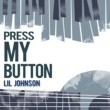 Lil Johnson Press My Button