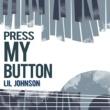 Lil Johnson Press My Button