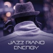 Instrumental Jazz Piano Energy ‐ Intrumental Jazz Lounge, Piano Session, Jazz Inspirations