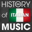 Various Artists The History of Italian Music (100 Famous Songs)