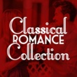 Classical Romance,Musique Romantique&Romantic Piano Music Collection Classical Romance Collection
