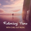 Best of Hits Relaxing Time with Chill Out Music ‐ Soft Sounds to Relax, Rest a Bit, Beach Sunrise, Music to Chill