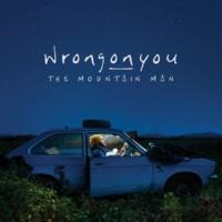 Wrongonyou The Mountain Man
