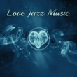 Candlelight Dinner Sanctuary Love Jazz Music ‐ Sensual Piano Jazz, Romantic Evening, Shady Jazz, Moonlight Music