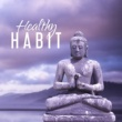 Asian Traditional Music Healthy Habit - Greatest Yoga, Old Science, Body Longevity, Vitality and Elasticity, Purified Thoughts