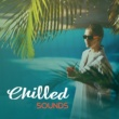The Chillout Players Chilled Sounds ‐ Rest with Chill Out Music, Stress Relief, Time for Relax, Beach Lounge