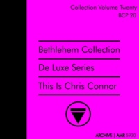 Chris Connor Deluxe Series Volume 20 (Bethlehem Collection) : This Is Chris