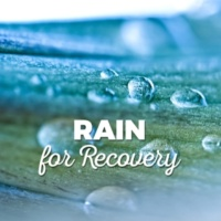 Nature and Rain Rain for Recovery