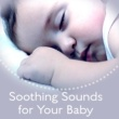 Sleep & Dream Music Academy Soothing Sounds for Your Baby ‐ Best Lullabies, Calming Sounds, Music for Deep Relaxation, New Age Baby Music