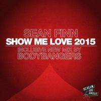 Sean Finn Show Me Love 2015