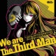The Third Man We are The Third Man -Special Edition-