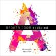 Broken Door Addicted [Acoustic Version]