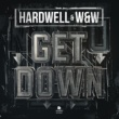 Hardwell & W&W Get Down(Extended Mix)