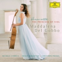 Maddalena Del Gobbo/Michele Carreca/Ewald Donhoffer/Christoph Prendl Henriette, The Princess Of Viol [Audio]