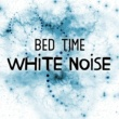 White Noise for Sleep and Rest