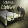 Kaskade Room For Happiness (feat. Skylar Grey)