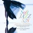 ACOON HIBINO & 528 QUINTET Soft Jazz 心と体にやさしい~愛の周波数528Hz~