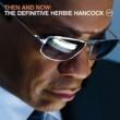 ハービー・ハンコック Then And Now: The Definitive Herbie Hancock