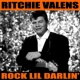 Ritchie Valens Rock Lil Darlin'