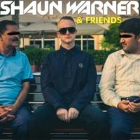 Shaun Warner Shaun Warner & Friends