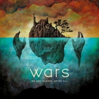 Wars We Are Islands, After All