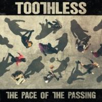 トゥースレス The Pace Of The Passing