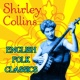 Shirley Collins English Folk Classics