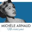 Michèle Arnaud Ne crois pas