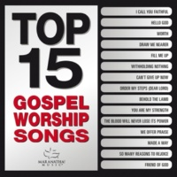 Maranatha! Gospel Top 15 Gospel Worship Songs