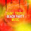 Saint Tropez Beach House Music Dj/Samuel Cawley Out of the Blue 2015