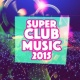 Club Music 2015 Superclub Music 2015