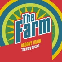 The Farm Groovy Train: The Very Best of The Farm (Deluxe Edition)