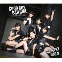 カントリー・ガールズ Good Boy Bad Girl