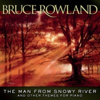 Bruce Rowland The Man From Snowy River And Other Themes For Piano