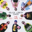 Goldie Lookin Chain The Mix Tape Two