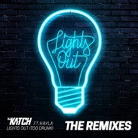DJ Katch Lights Out (Too Drunk) [feat. Hayley] [The Remixes]