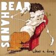 "Bear Hands What a Drag / Can't Stick Em 7"""