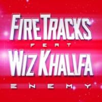 Fire Tracks Enemy (feat. Wiz Khalifa)