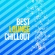 Best Lounge Chillout/Quantic What's Your Name