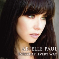 Arielle Paul EVERYDAY, EVERY WAY