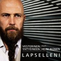Vesterinen Yhtyeineen/Heini Ikonen Lapselleni (feat.Heini Ikonen) [Hyväntekeväisyysversio]