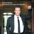 Russell Watson Sometimes Love Just Ain't Enough