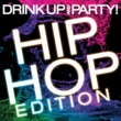 Dash Of Honey Drink Up And Party! Hip Hop Edition