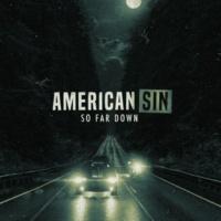 American Sin So Far Down