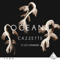 Cazzette Oceans (feat. Leo Stannard)