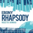 Rosetta Howard Ebony Rhapsody